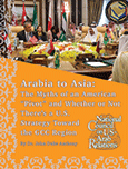 Arabia to Asia: The Myths of an American 'Pivot' and Whether or Not There's a U.S. Strategy Toward the GCC Region