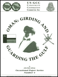 Oman: Girding and Guarding the Gulf