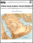 Whither Saudi Arabian-Yemeni Relations?: Interests and Implications for U.S. Policies